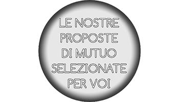 Le nostre proposte di Mutuo selezionate per voi..